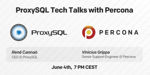 Join ProxySQL Tech Talks with Percona on June 4th, 2020!