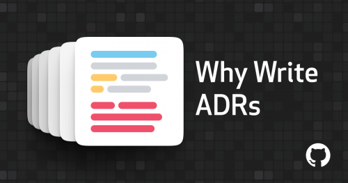 Why Write ADRs