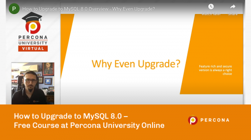 How to Upgrade to MySQL 8.0 – Free Course at Percona University Online
