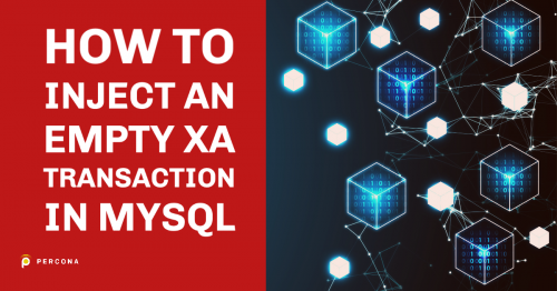 How To Inject an Empty XA Transaction in MySQL