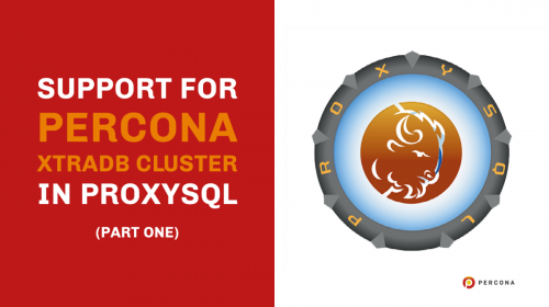 Support for Percona XtraDB Cluster in ProxySQL (Part One)