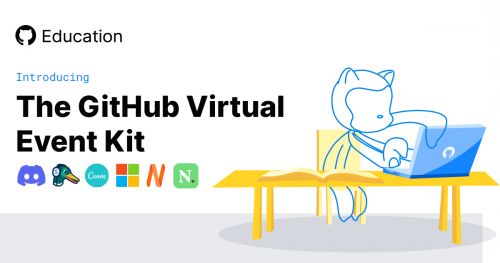 Run online campus events with your favorite tools at no cost with the new GitHub Virtual Event Kit